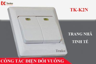 Công tắc điện đôi mặt vuông chất lượng TK-K2N